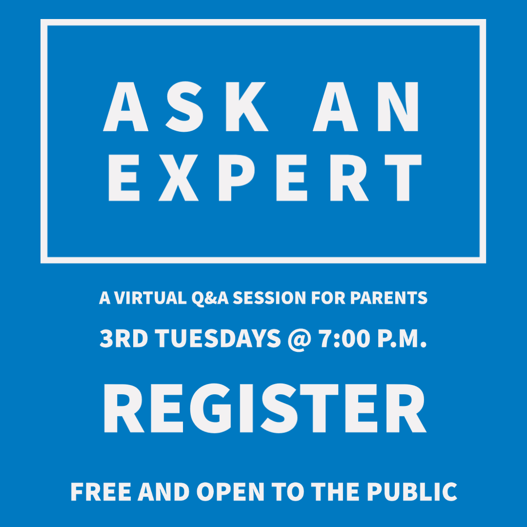 Ask an Expert: A Virtual Q&A Session for Parents